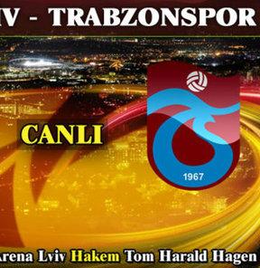 M.Kharkiv - Trabzonspor (CANLI)